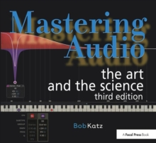 Mastering Audio : The Art and the Science, Paperback