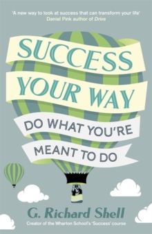 Success, Your Way : Do What You're Meant to Do, Paperback