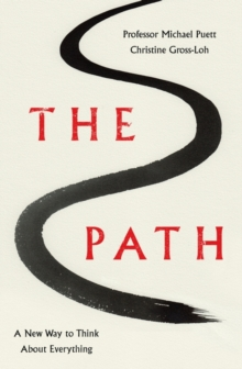 The Path : A New Way to Think About Everything, Hardback