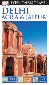 DK Eyewitness Travel Guide: Delhi, Agra & Jaipur, Paperback Book