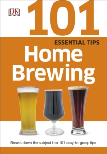 101 Essential Tips Home Brewing, Paperback Book