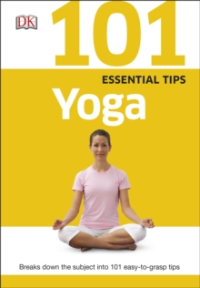 101 Essential Tips Yoga, Paperback