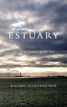 Estuary : Out from London to the Sea, Hardback