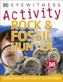 DK Eyewitness Activity: Rock and Fossil Hunter, Paperback Book