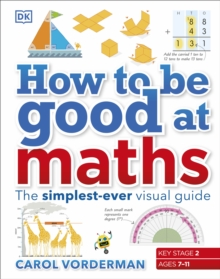 How to be Good at Maths, Hardback Book