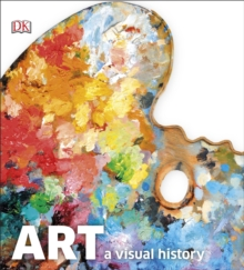 Art : A Visual History, Hardback