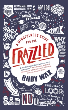 A Mindfulness Guide for the Frazzled, Hardback