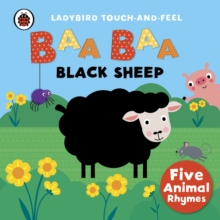 Baa, Baa, Black Sheep: Ladybird Touch and Feel Rhymes, Board book Book
