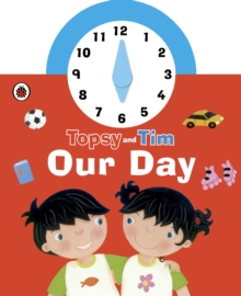 Topsy and Tim: Our Day Clock Book, Board book