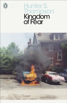 Kingdom of Fear : Loathsome Secrets of a Star-Crossed Child in the Final Days of the American Century, Paperback