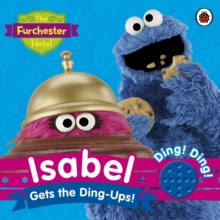The Furchester Hotel: Isabel Gets the Ding-Ups! : Sound Book, Hardback