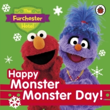 The Furchester Hotel: Happy Monster Monster Day!, Board book