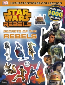 Star Wars Rebels Secrets of the Rebels Ultimate Sticker Collection, Paperback