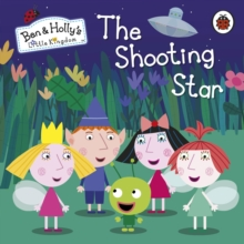 Ben and Holly's Little Kingdom: The Shooting Star Board Book, Board book