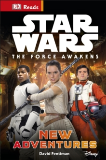 DK Reads: Star Wars: The Force Awakens: New Adventures, Hardback
