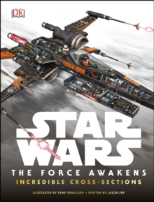 Star Wars: the Force Awakens Incredible Cross Sections, Hardback