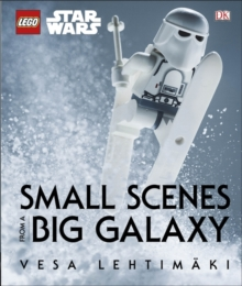 LEGO Star Wars Small Scenes from A Big Galaxy, Hardback Book
