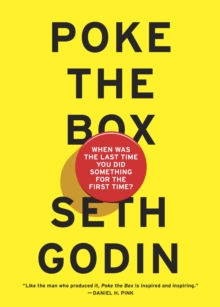 Poke the Box : When Was the Last Time You Did Something for the First Time?, Paperback
