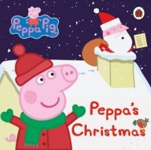 Peppa Pig: Peppa's Christmas, Board book