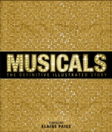 Musicals : The Definitive Illustrated Story, Hardback