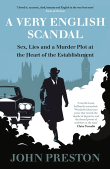 A Very English Scandal : Sex, Lies and a Murder Plot at the Heart of the Establishment, Hardback