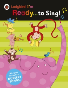 Ladybird I'm Ready to Sing! : Classic Nursery Songs to Share, Paperback