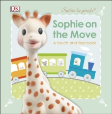 Sophie La Girafe Sophie on the Move, Board book
