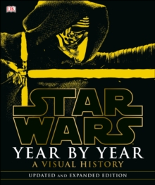 Star Wars Year by Year : A Visual History, Hardback
