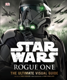 Star Wars Rogue One The Ultimate Visual Guide, Hardback
