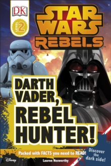 Star Wars Rebels: Darth Vader, Rebel Hunter!, Hardback