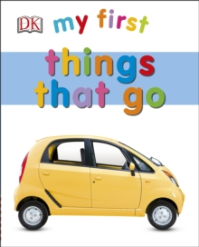 My First Things That Go, Board book
