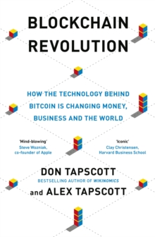 Blockchain Revolution : How the Technology Behind Bitcoin is Changing Money, Business and the World, Paperback Book