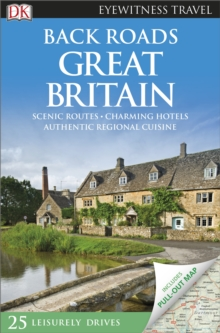 Back Roads Great Britain: Eyewitness Travel Guide, Paperback Book