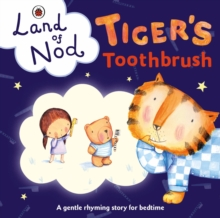 Tiger's Toothbrush: A Ladybird Land of Nod Bedtime Book, Board book