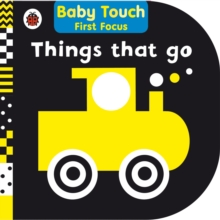 Things That Go: Baby Touch First Focus, Board book