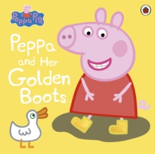Peppa Pig: Peppa and Her Golden Boots, Paperback