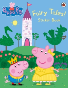 Peppa Pig: Fairy Tales! Sticker Book, Paperback