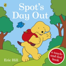 Spot's Day Out : Touch and Feel, Board book