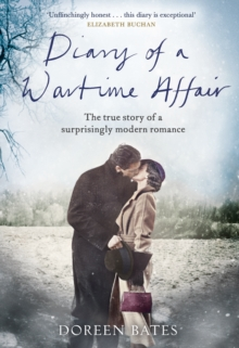 Diary of a Wartime Affair : The True Story of a Surprisingly Modern Romance, Hardback Book