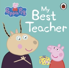 Peppa Pig: My Best Teacher, Board book