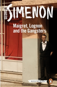 Maigret, Lognon and the Gangsters, Paperback Book