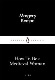 How to be a Medieval Woman, Paperback Book