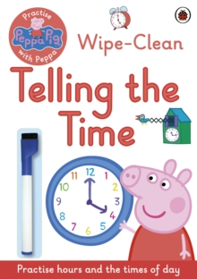 Peppa Pig: Practise with Peppa: Wipe-Clean Telling the Time, Paperback