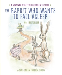 The Rabbit Who Wants to Fall Asleep : A New Way of Getting Children to Sleep, Paperback