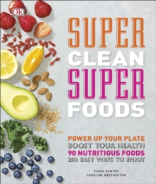 Super Clean Super Foods, Hardback