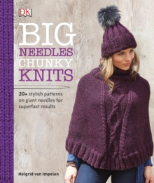 Big Needles, Chunky Knits, Hardback Book