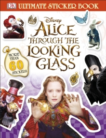 Alice Through the Looking Glass Ultimate Sticker Book, Paperback