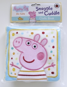 Peppa Pig: Snuggle and Cuddle, Rag book