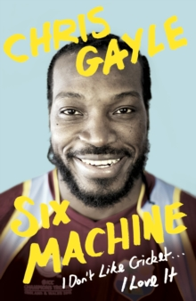 Six Machine : I Don't Like Cricket ... I Love It, Hardback Book