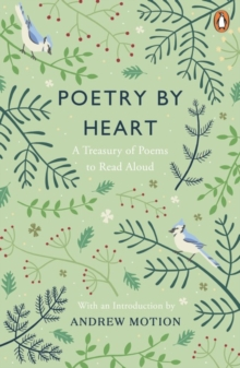 Poetry by Heart : A Treasury of Poems to Read Aloud, Paperback